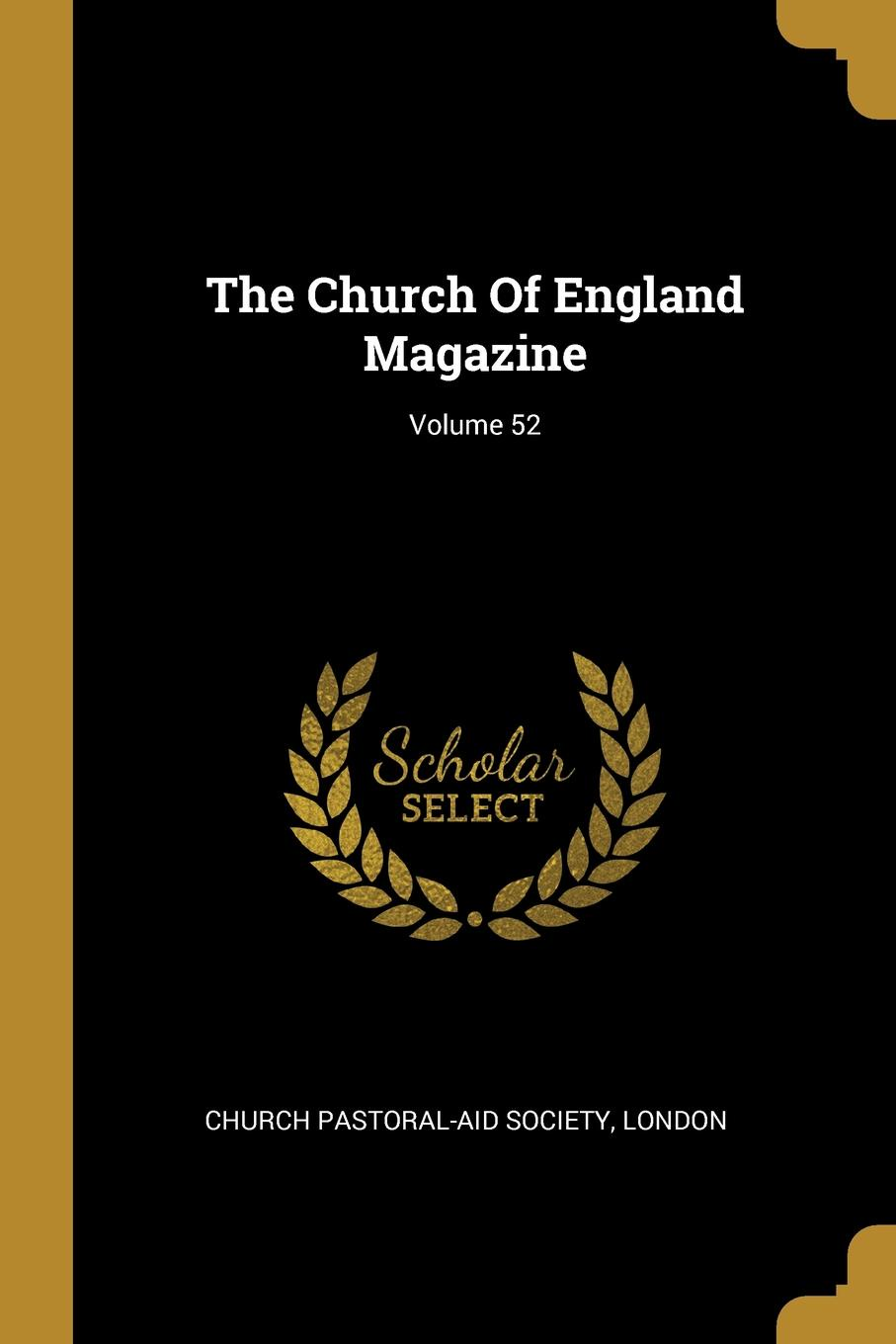 The Church Of England Magazine; Volume 52