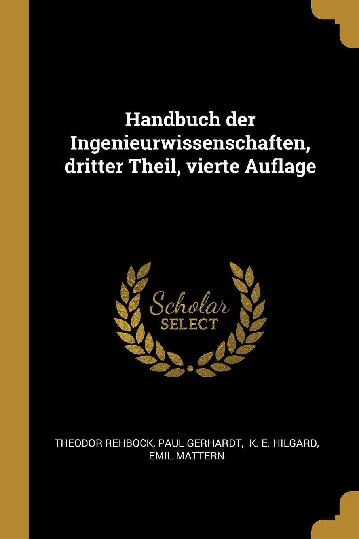 Theodor Rehbock, Paul Gerhardt. Handbuch der Ingenieurwissenschaften, dritter Theil, vierte Auflage