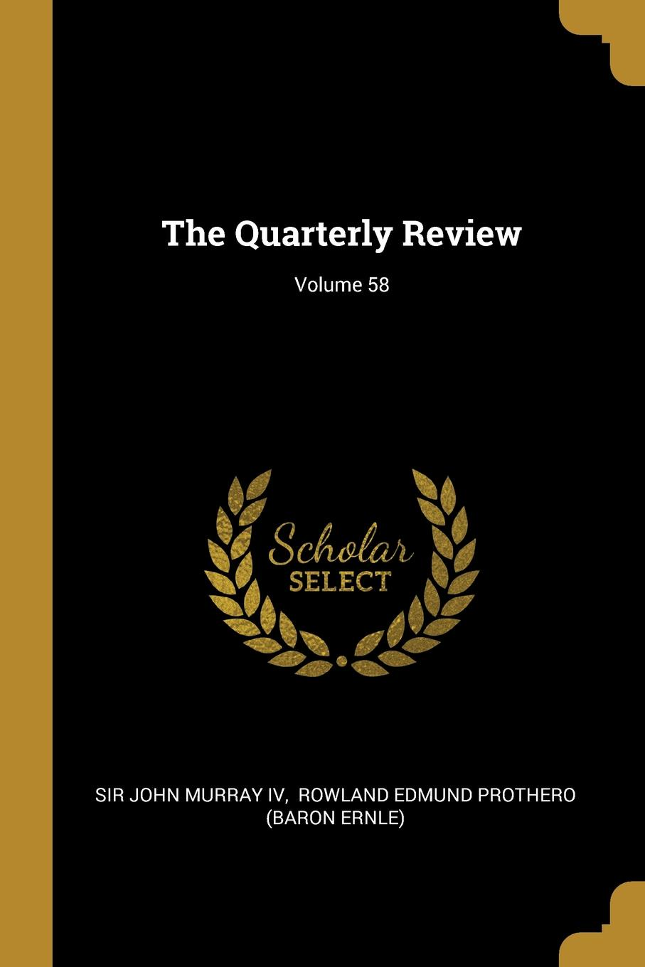 The Quarterly Review; Volume 58