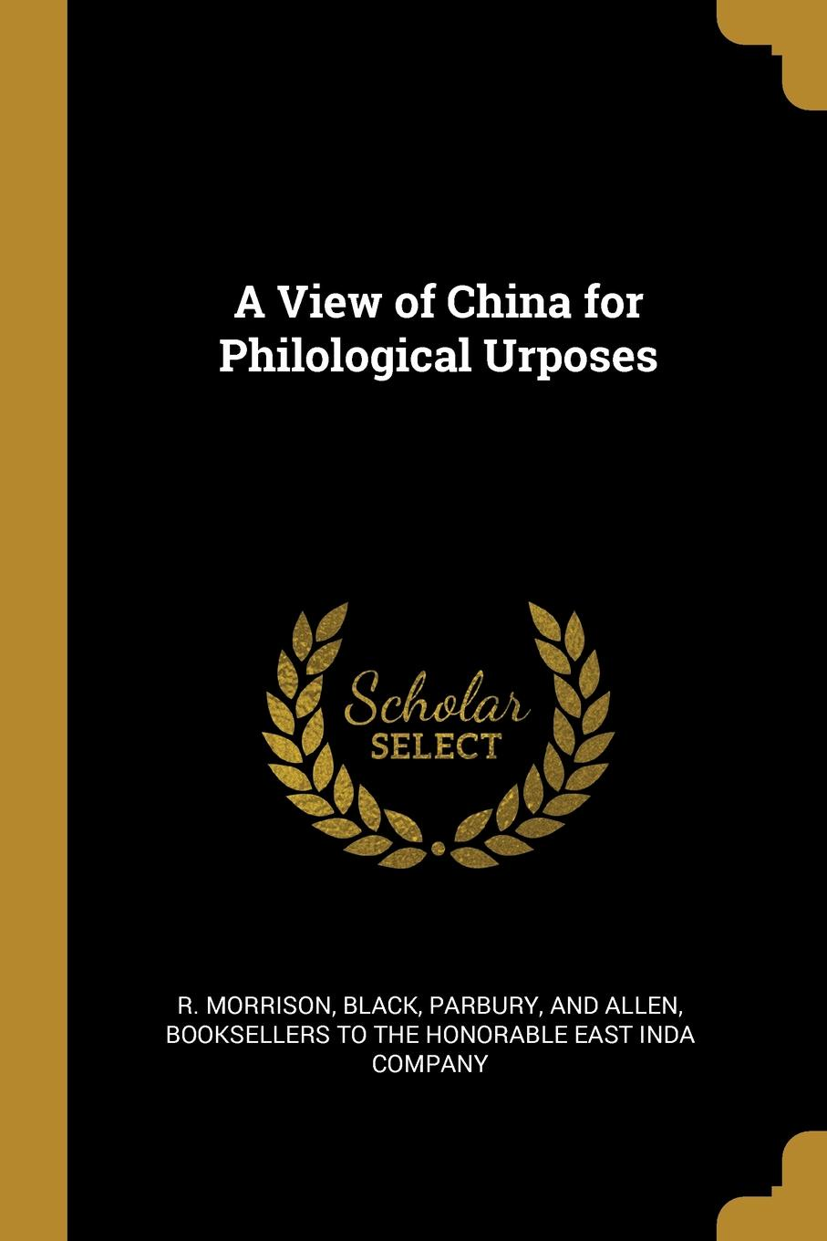 лучшая цена R. Morrison A View of China for Philological Urposes