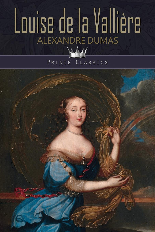 Александр Дюма Louise de la Valliere александр дюма le vicomte de bragelonne tome iii