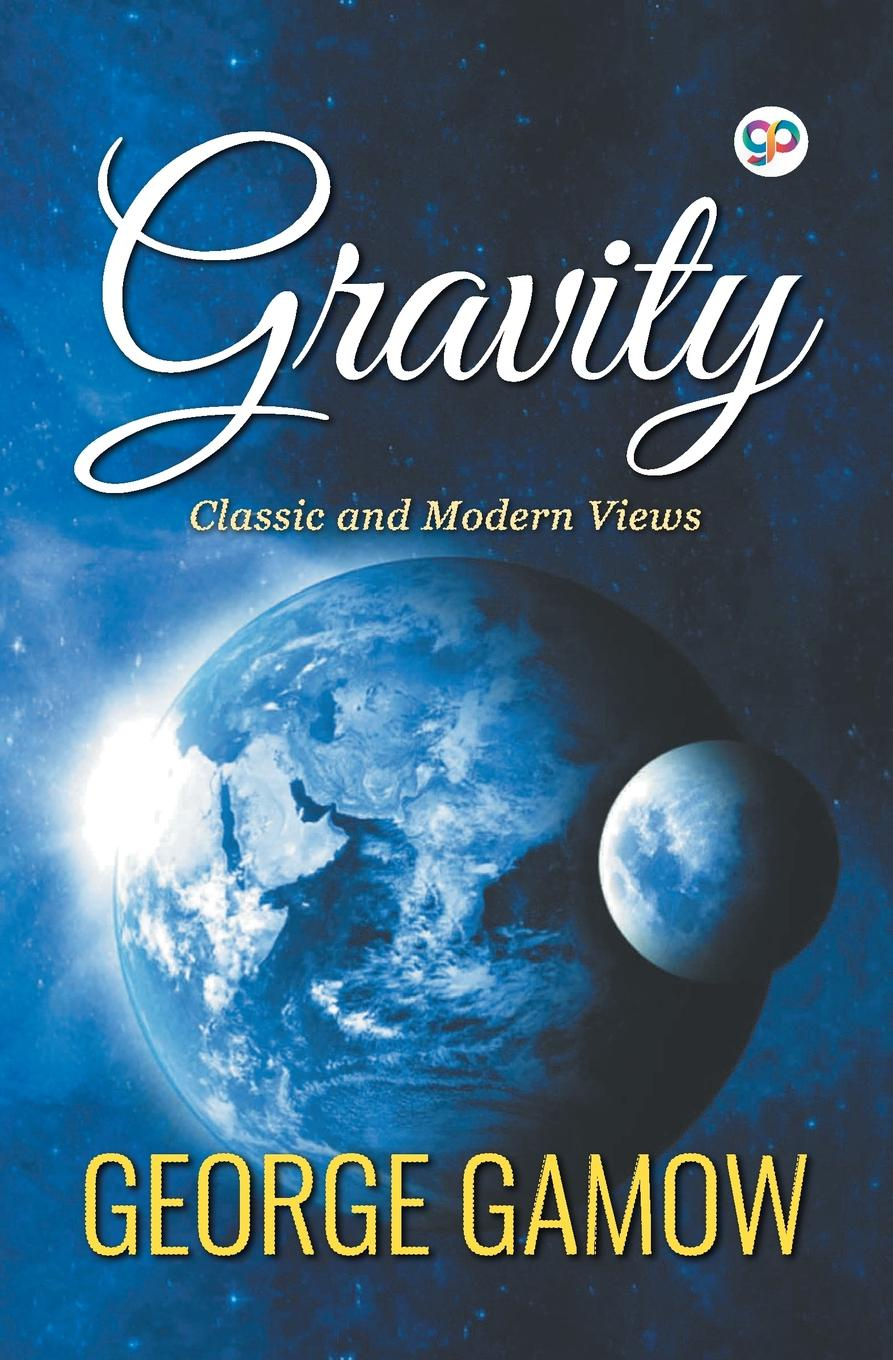 George Gamow Gravity martin bojowald the universe a view from classical and quantum gravity isbn 9783527667697