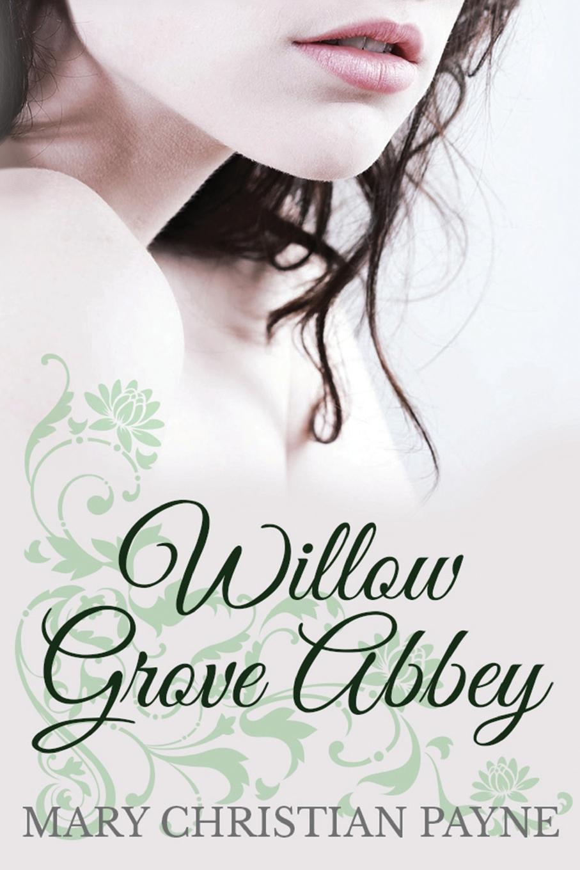 Mary Christian Payne Willow Grove Abbey. An Historical World War II Romance Novel sophia james lady with the devil s scar