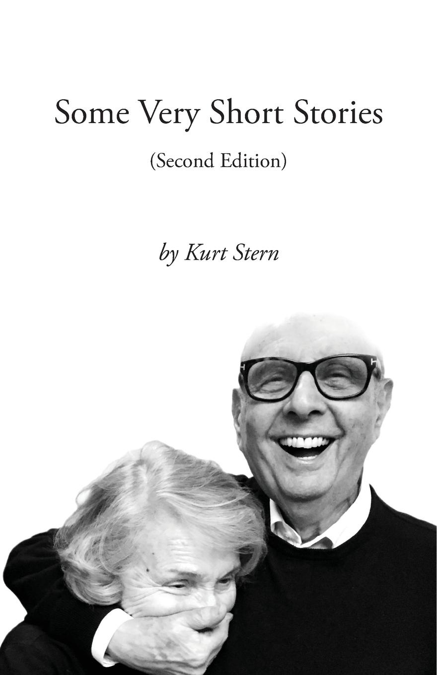 цена Kurt Stern Some Very Short Stories. Second Edition онлайн в 2017 году