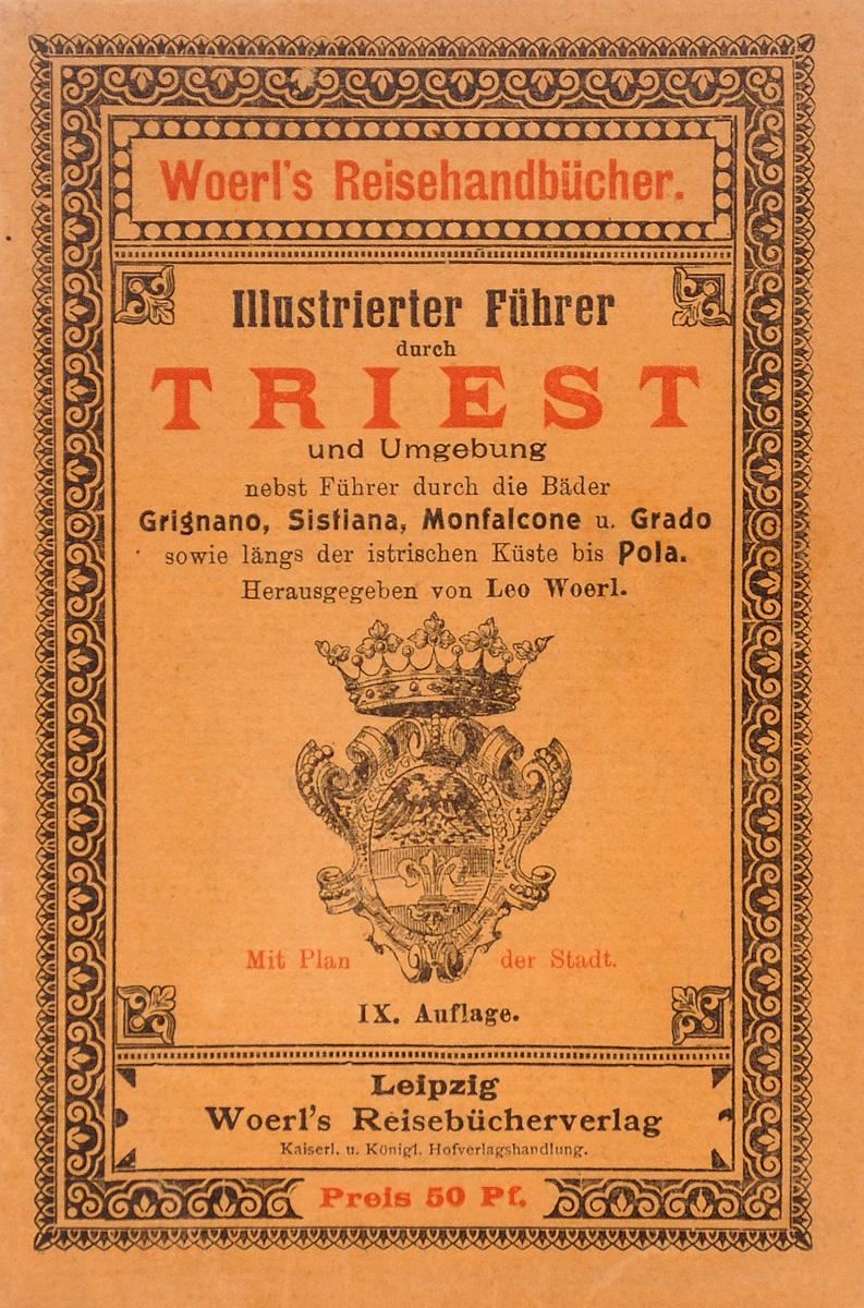 Illustrierter Fuehrer durch Triest und Umgebung illustrierter fuehrer durch strassburg i e und umgebung