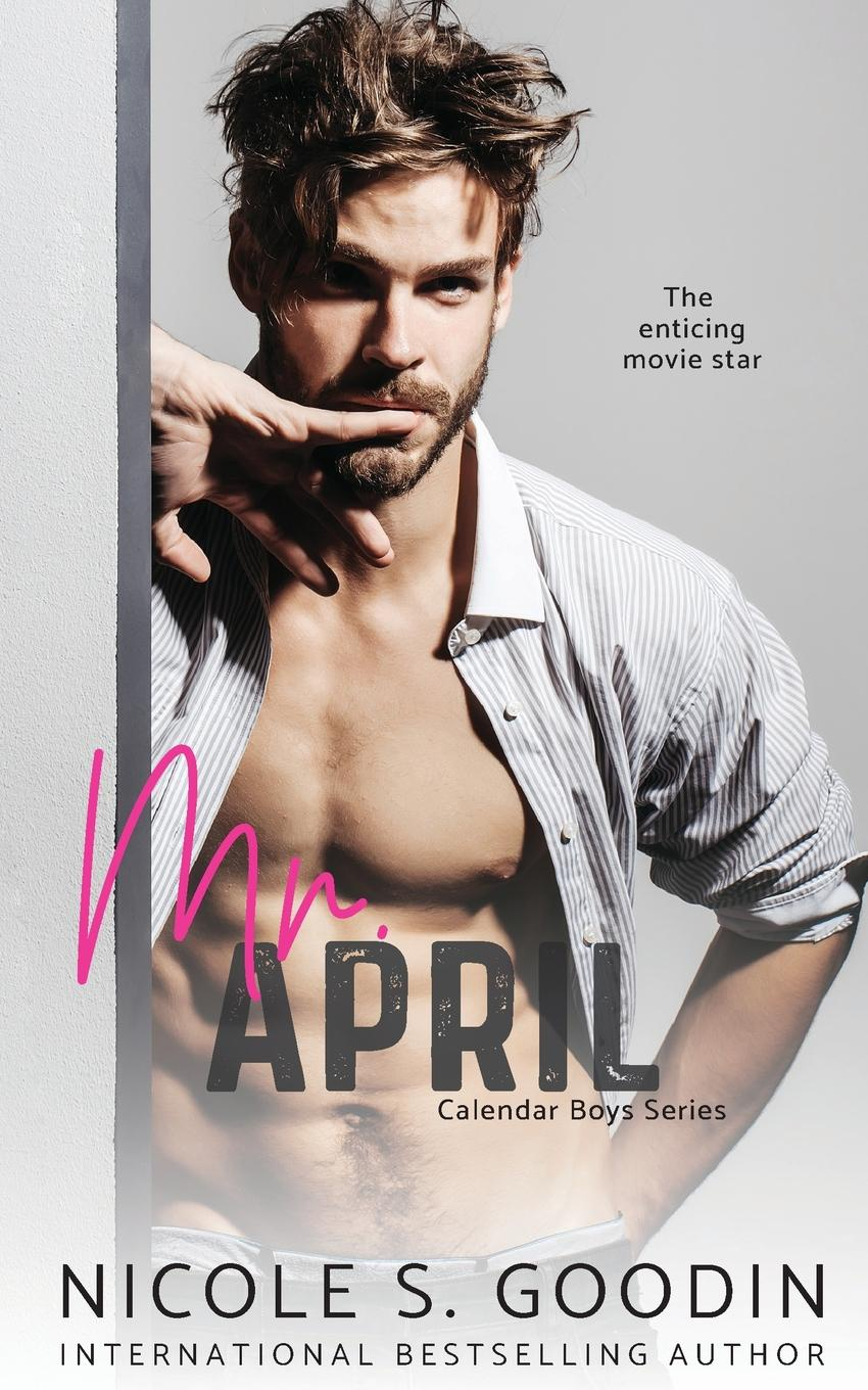 Nicole S. Goodin Mr. April. A Celebrity Romance bronwyn williams beckett s birthright