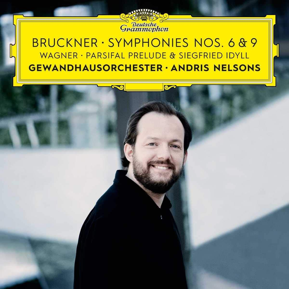 Andris Nelsons. Bruckner: Symphonies Nos. 6 & 9/ Wagner: Siegfried Idyll; Parsifal Prelude (2 CD)