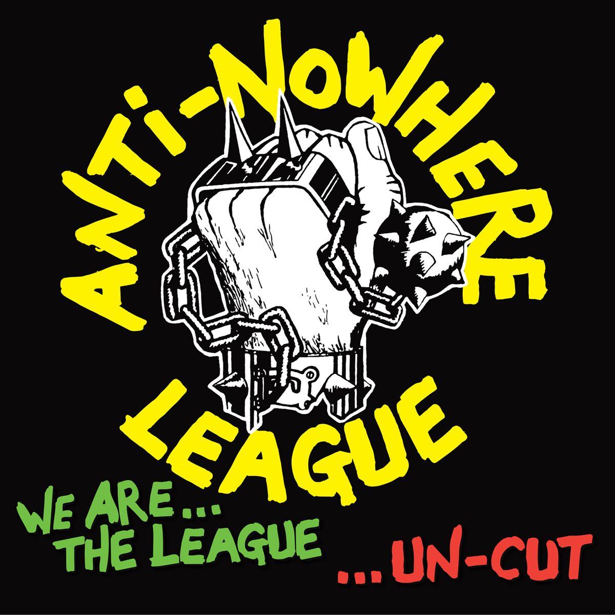 Anti-Nowhere League. We Are The League…Uncut (LP)