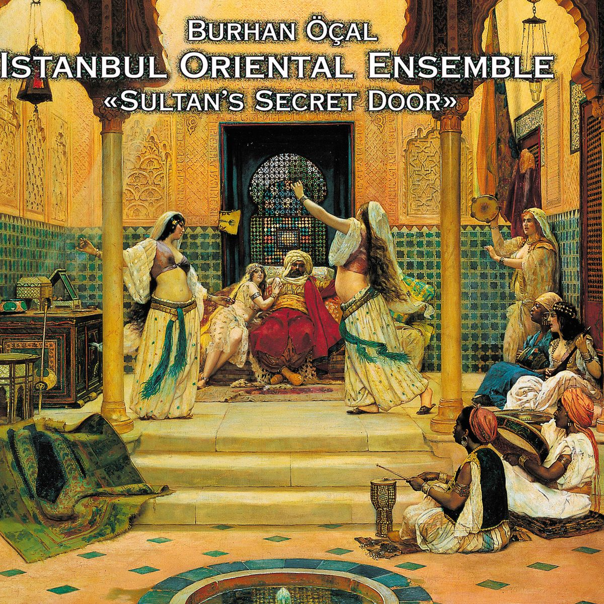 Бурхан Осал,Istanbul Oriental Ensemble Burhan Ocal & Istanbul Oriental. Sultan's Secret Door garou istanbul