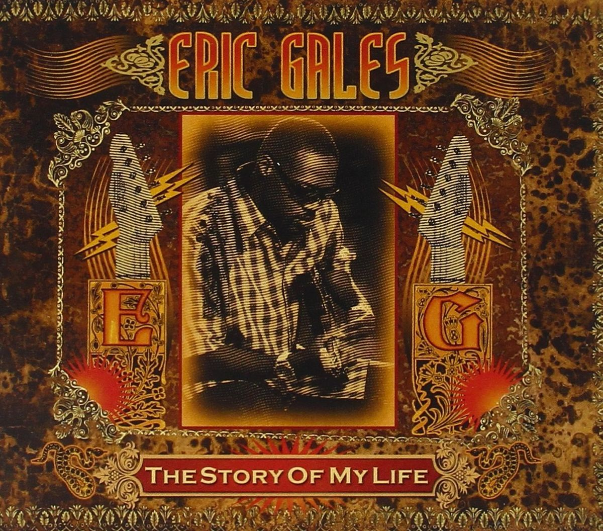 Eric Gales. The Story Of My Life the story of my life