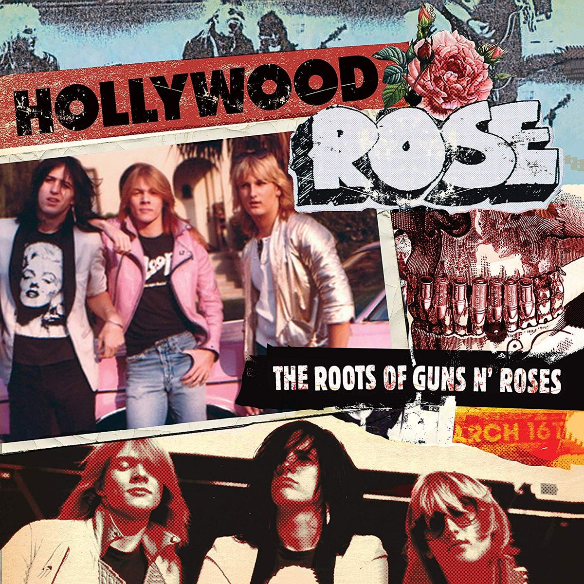 Hollywood Rose. The Roots of Guns N' Roses
