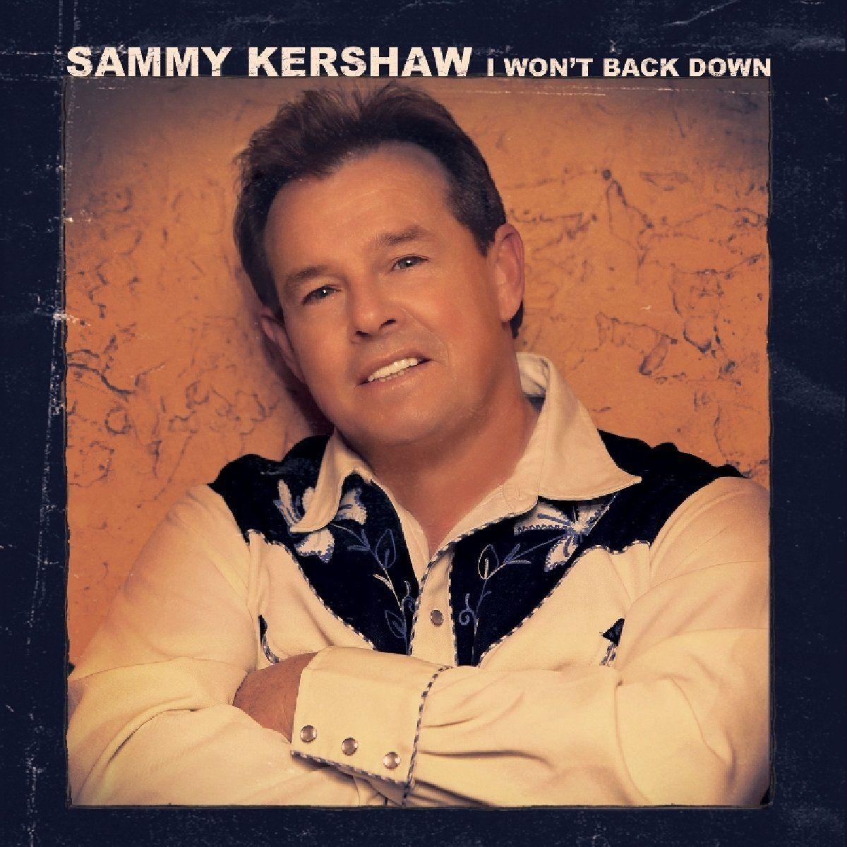 Sammy Kershaw. I Won't Back Down
