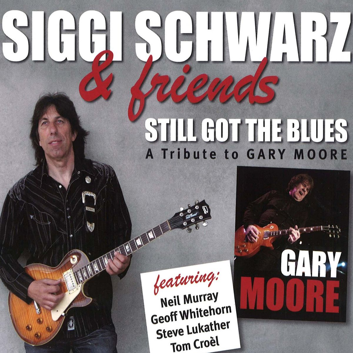 Siggi Schwarz & Friends. Still got the Blues - A tribute to Gary Moore цена в Москве и Питере