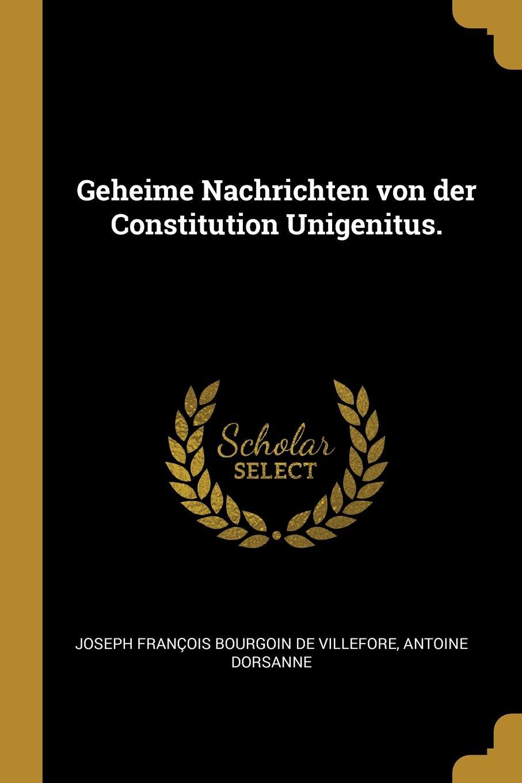 Geheime Nachrichten von der Constitution Unigenitus.
