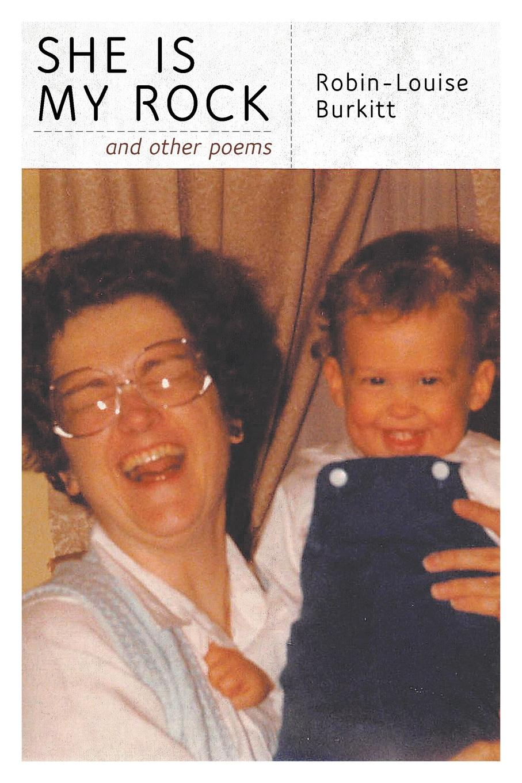 Robin-Louise Burkitt She is My Rock loving mother