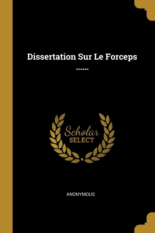 Dissertation Sur Le Forceps ......