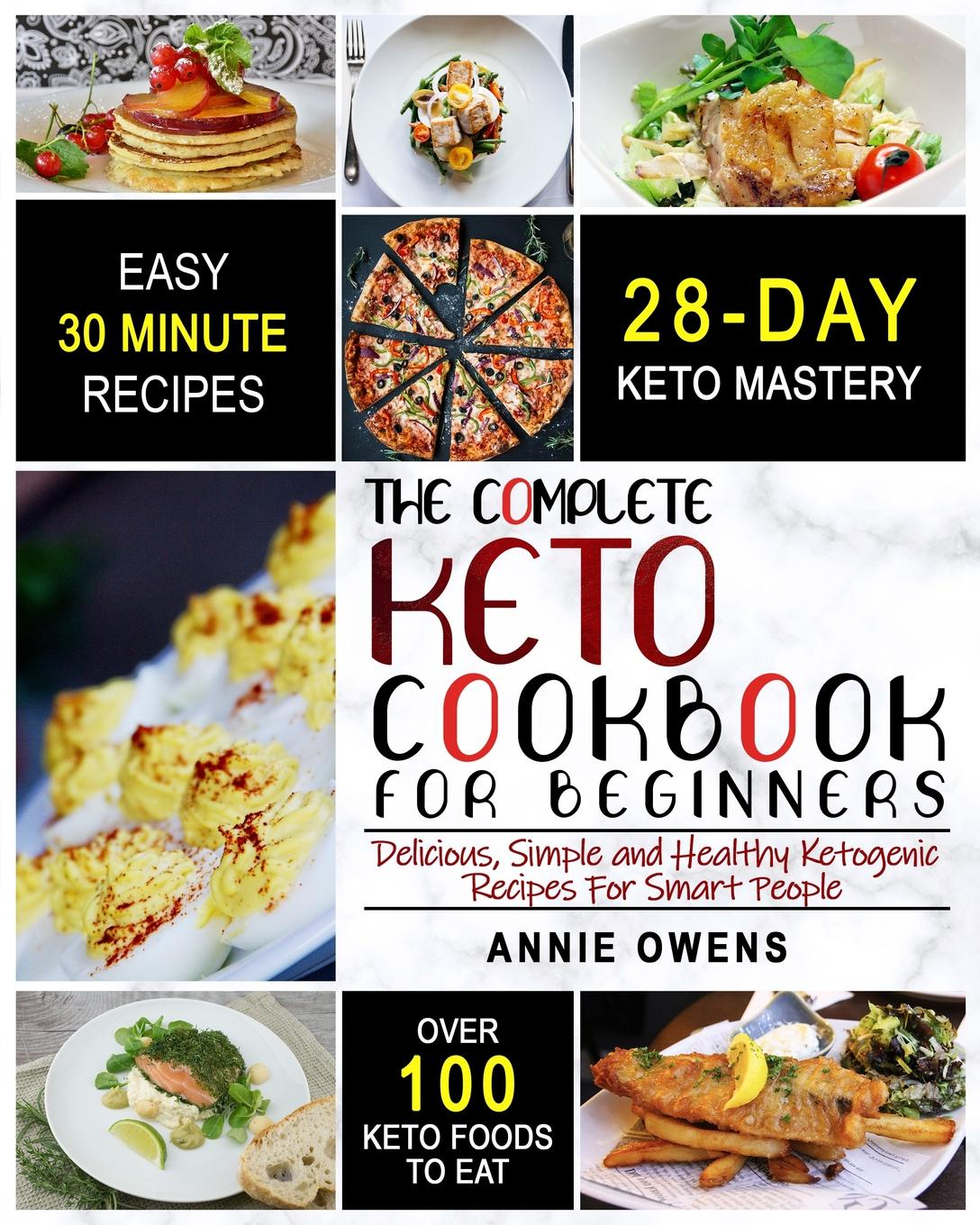 Annie Owens Keto Diet. The Complete Keto Cookbook For Beginners . Delicious, Simple and Healthy Ketogenic Recipes For Smart People dorothy stover amazing love diet