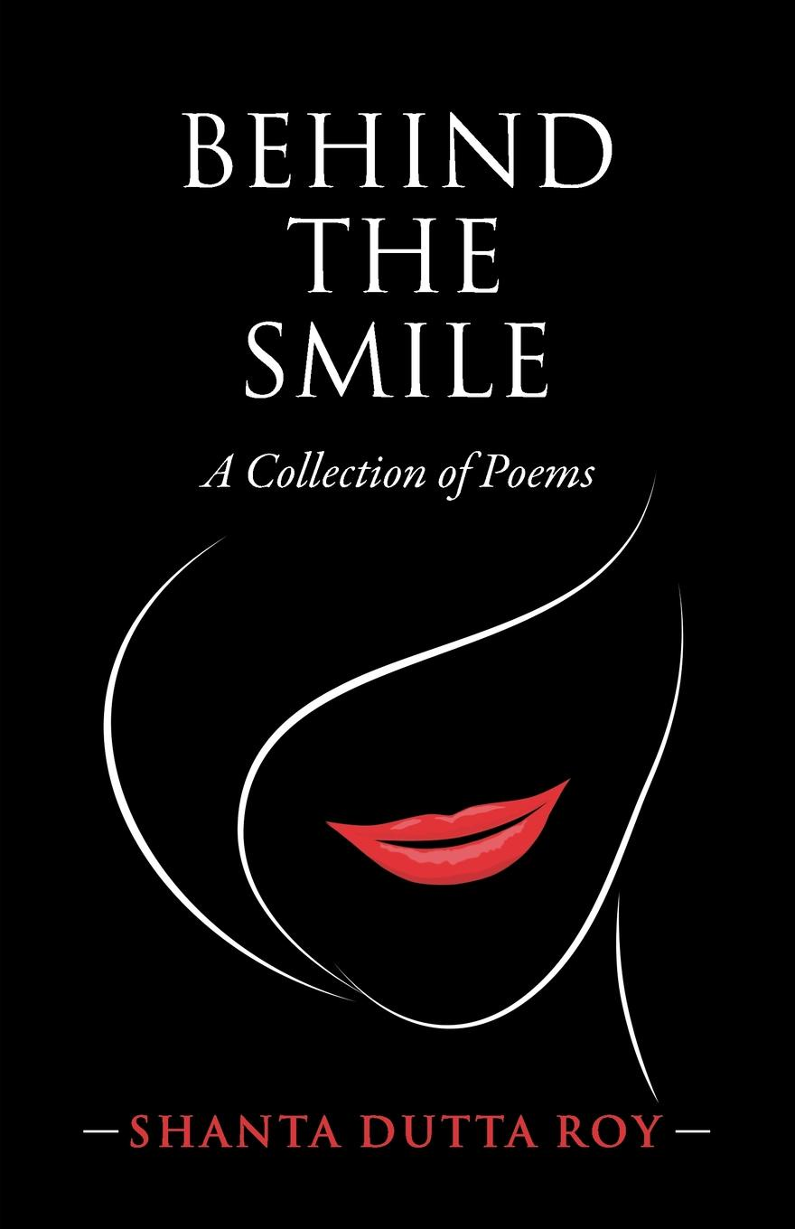 Shanta Dutta Roy Behind the Smile. A Collection of Poems david s broder behind the front page a candid look at how the news is made