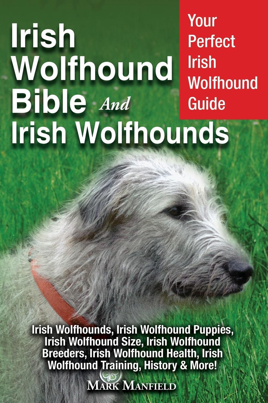 Mark Manfield Irish Wolfhound Bible And Irish Wolfhounds. Your Perfect Irish Wolfhound Guide Irish Wolfhounds, Irish Wolfhound Puppies, Irish Wolfhound Size, Irish Wolfhound Breeders, Irish Wolfhound Health, Irish Wolfhound Training, History . More. the irish pub