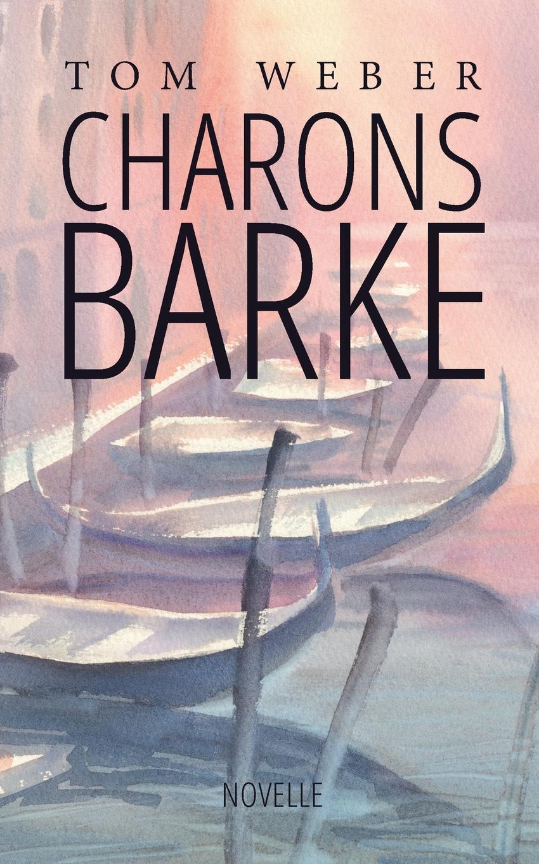 Tom Weber Charons Barke