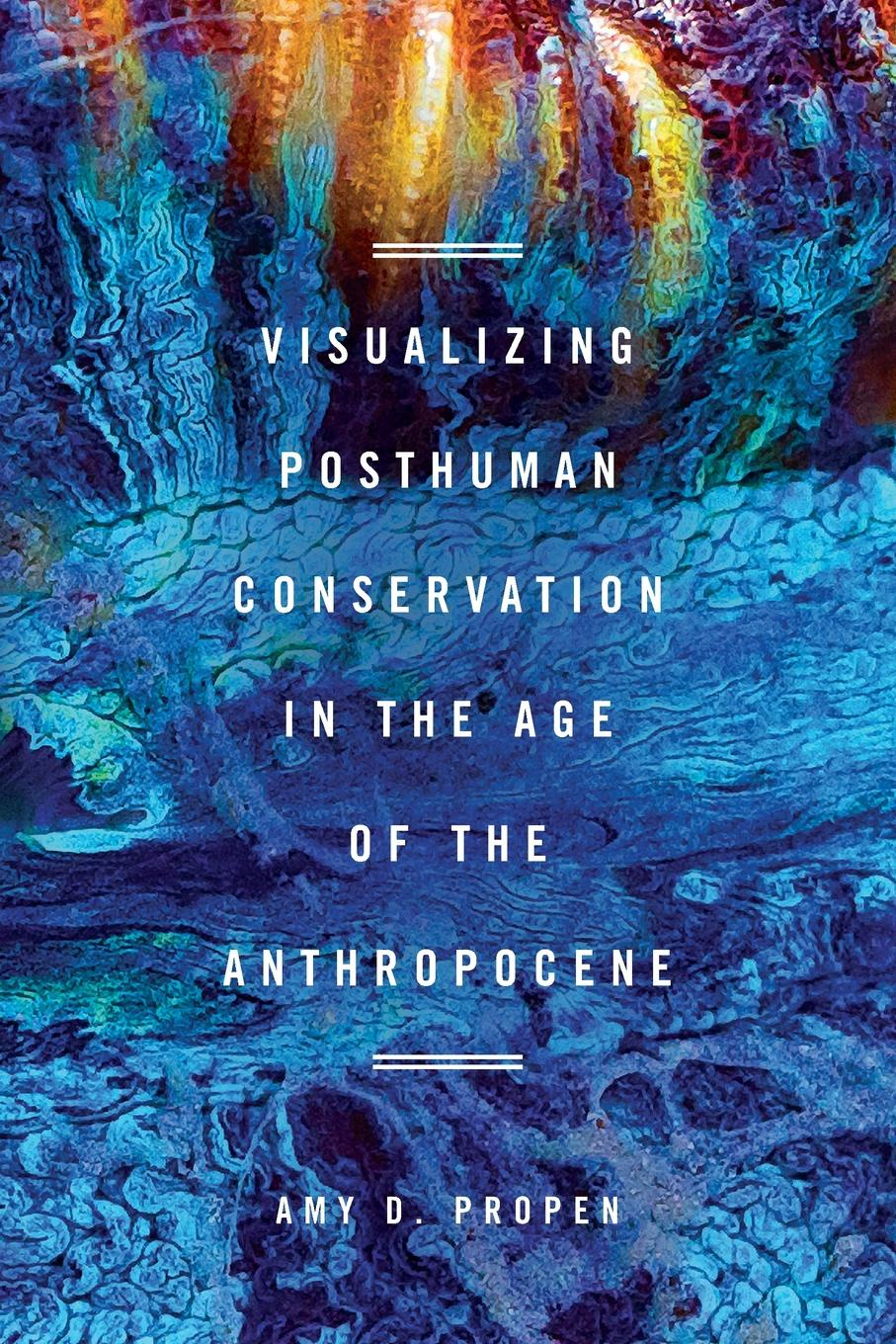 Amy D Propen Visualizing Posthuman Conservation in the Age of the Anthropocene michael archer d the forex chartist companion a visual approach to technical analysis