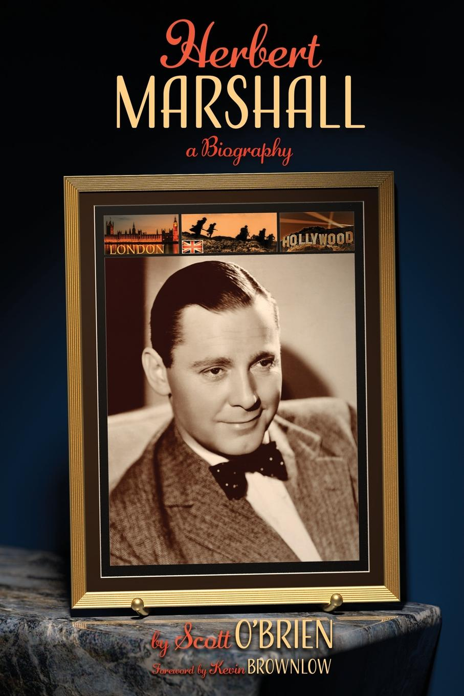 Scott O'Brien. Herbert Marshall. A Biography