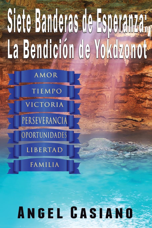 Ángel Casiano 7 Banderas de Esperanza. La Bendicion de Yokdzonot my very first book of numbers mi primer libro de numeros