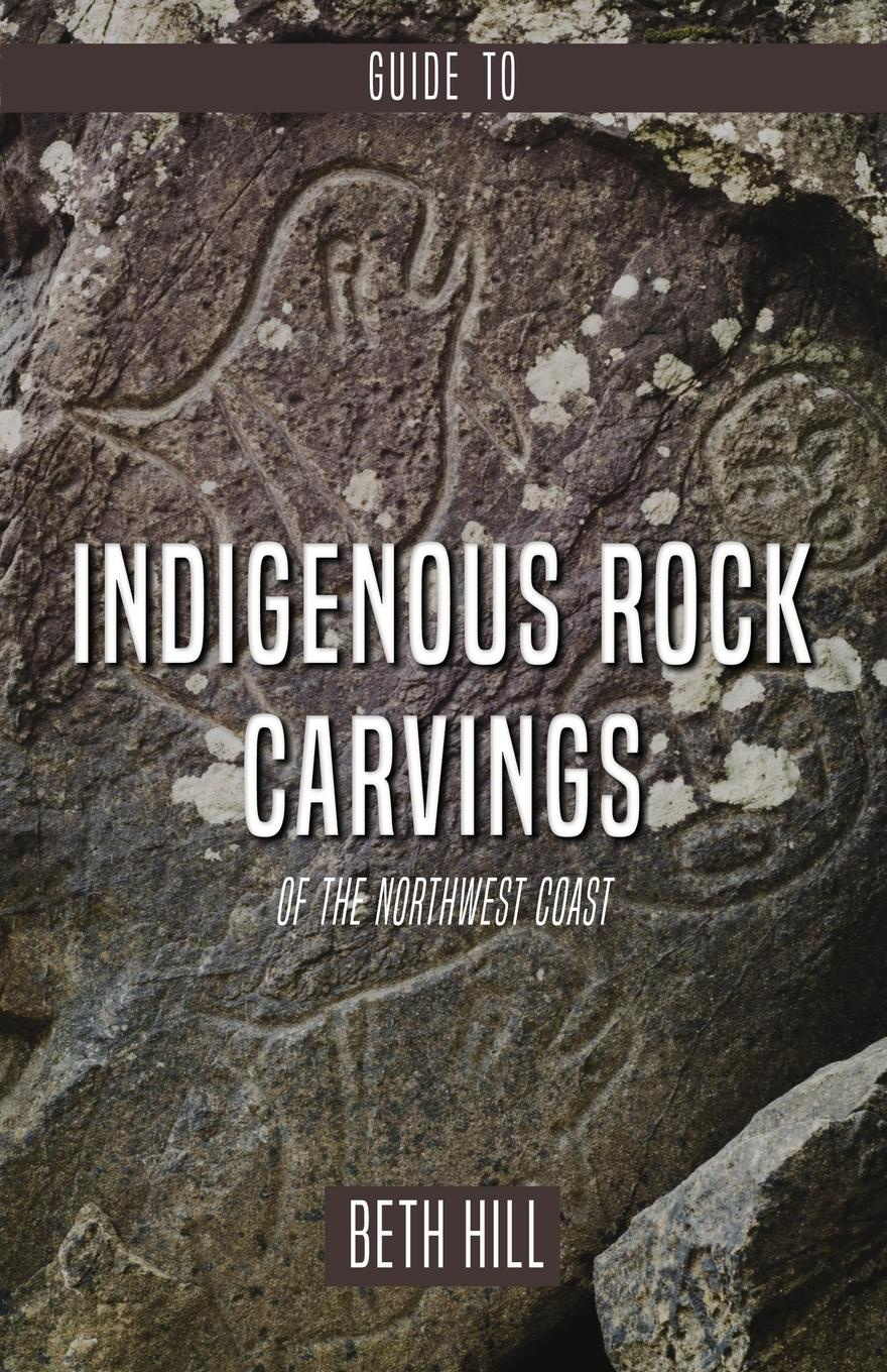 Beth Hill Guide to Indigenous Rock Carvings of the Northwest Coast. Petroglyphs and Rubbings of the Pacific Northwest the maritime shipment of lng to northwest europe