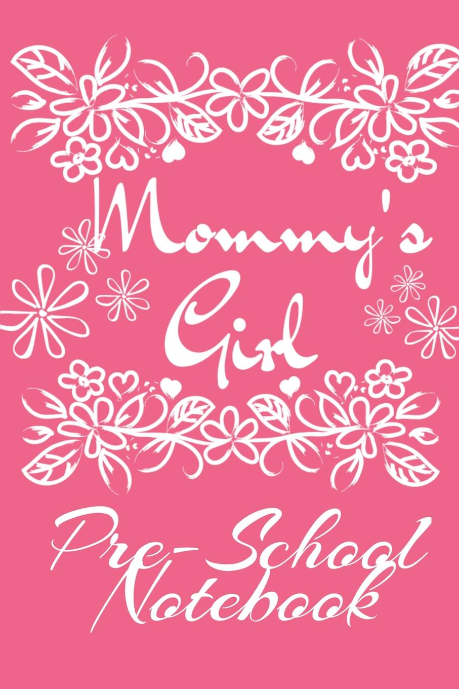 Jennifer Wellington Mommy. s Girl Pre-School Notebook. Motivational . Inspirational School Notebook . Diary - Cute Pink Journaling Gift For Girls - 6x9 Lined Paper, 120 Pages Ruled Notepad lizzie timewarp notebook pink and white striped