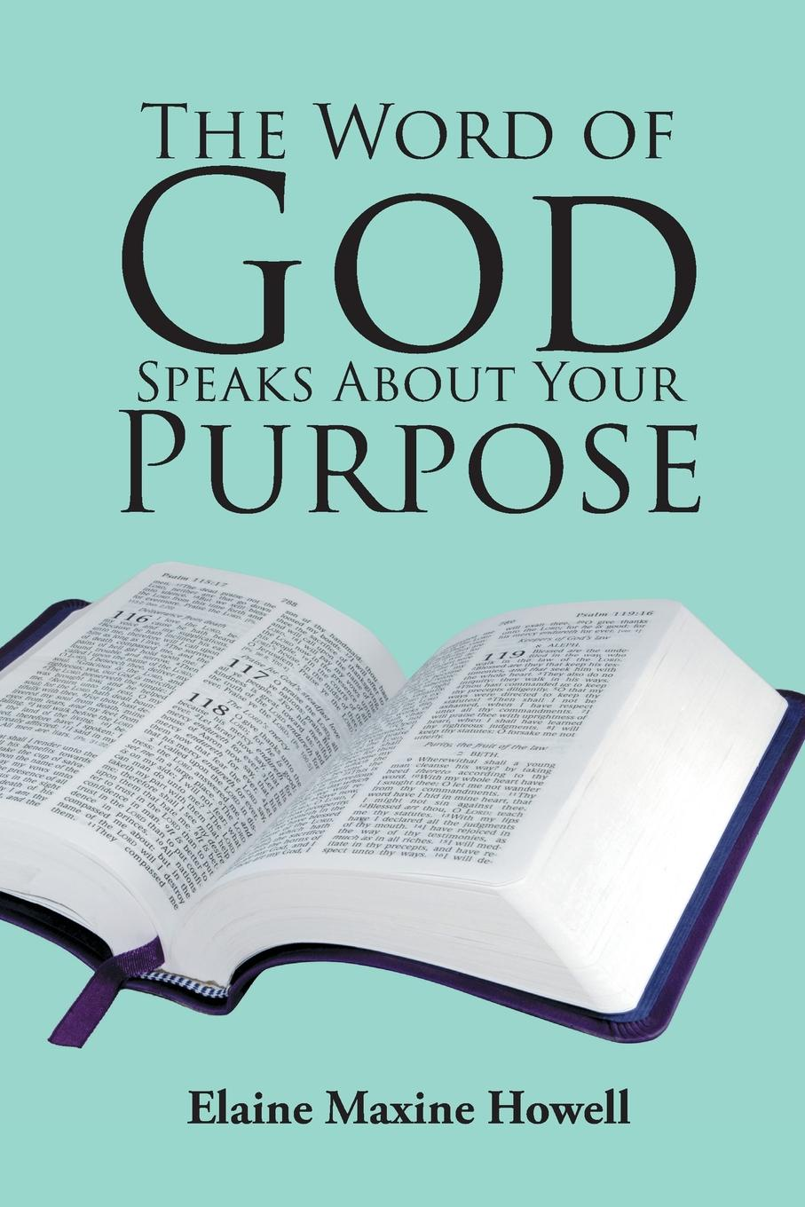Elaine Maxine Howell The Word of God Speaks About Your Purpose mykell kendall god s 100 positive word and truth