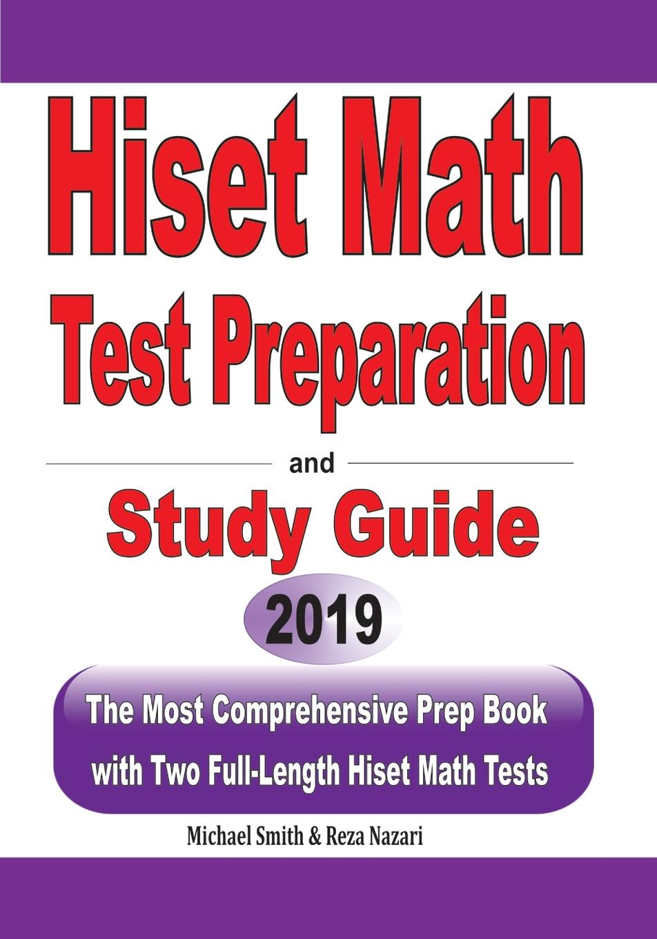 Michael Smith HiSET Math Test Preparation and study guide. The Most Comprehensive Prep Book with Two Full-Length HiSET Math Tests