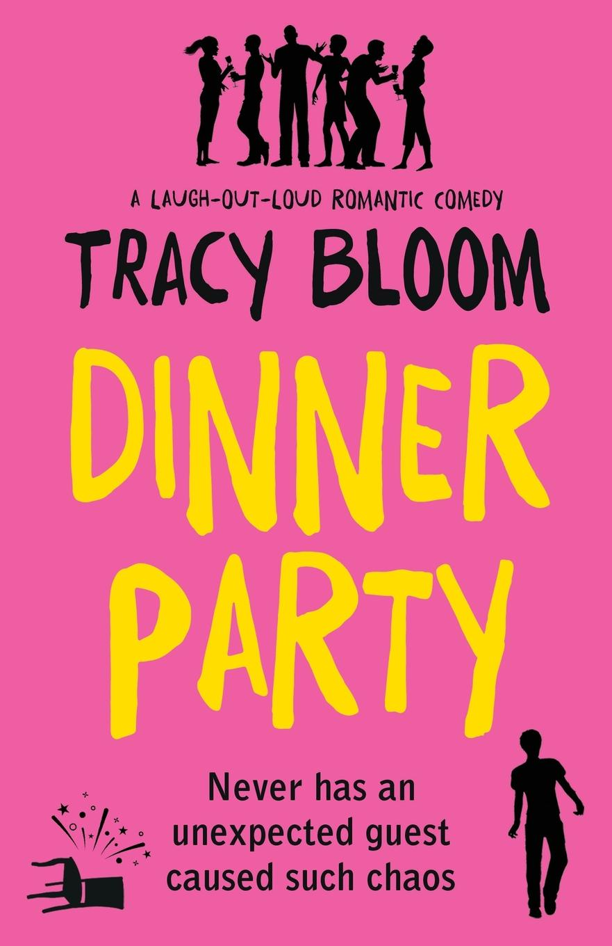 Tracy Bloom Dinner Party. A laugh-out-loud romantic comedy tracy corbett the forget me not flower shop the feel good romantic comedy to read in 2018