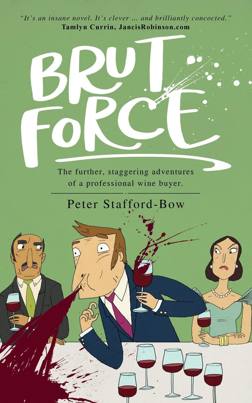 Peter Stafford-Bow. Brut Force
