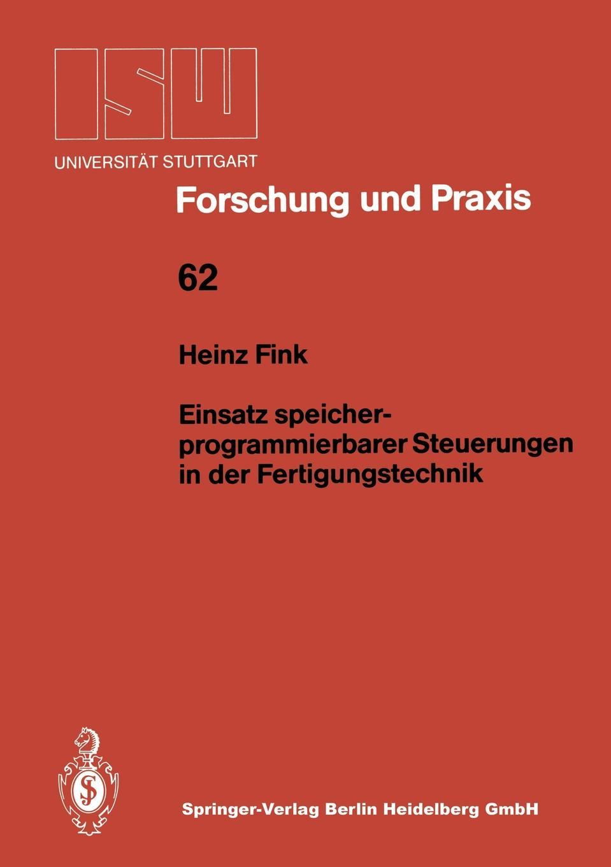 Heinz Fink. Einsatz speicherprogrammierbarer Steuerungen in der Fertigungstechnik