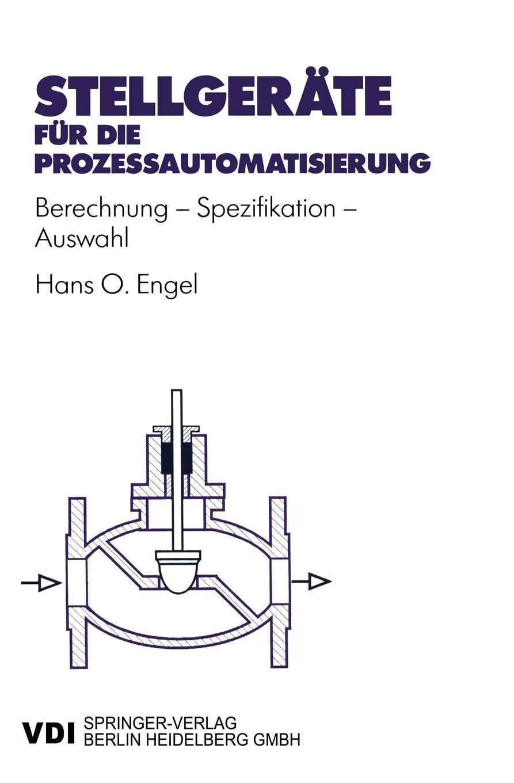 Hans Otto Engel. Stellgerate fur die Prozessautomatisierung