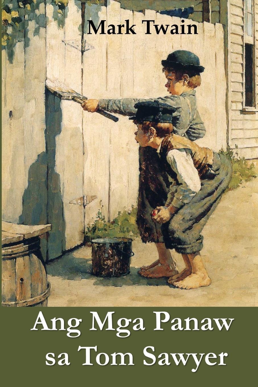 Mark Twain Ang Mga Panaw sa Tom Sawyer. The Adventures of Sawyer, Cebuano ediion