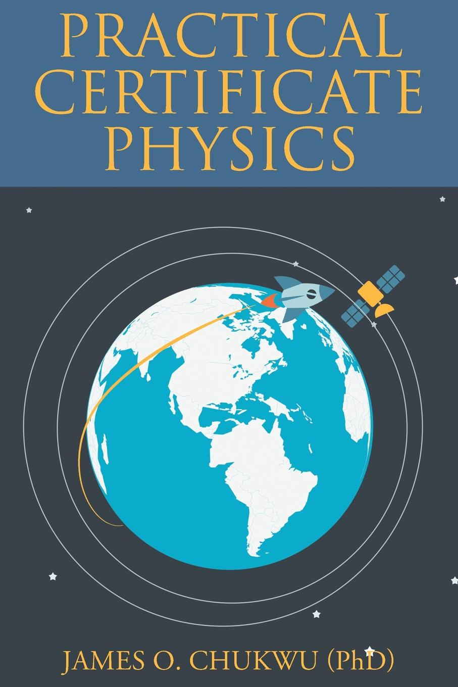 James O. Chukwu (PhD) Practical Certificate Physics mumper william norris a text book in physics for secondary schools