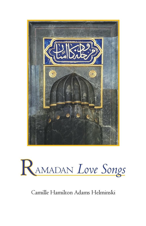 лучшая цена Camille Hamilton Adams Helminski Ramadan Love Songs
