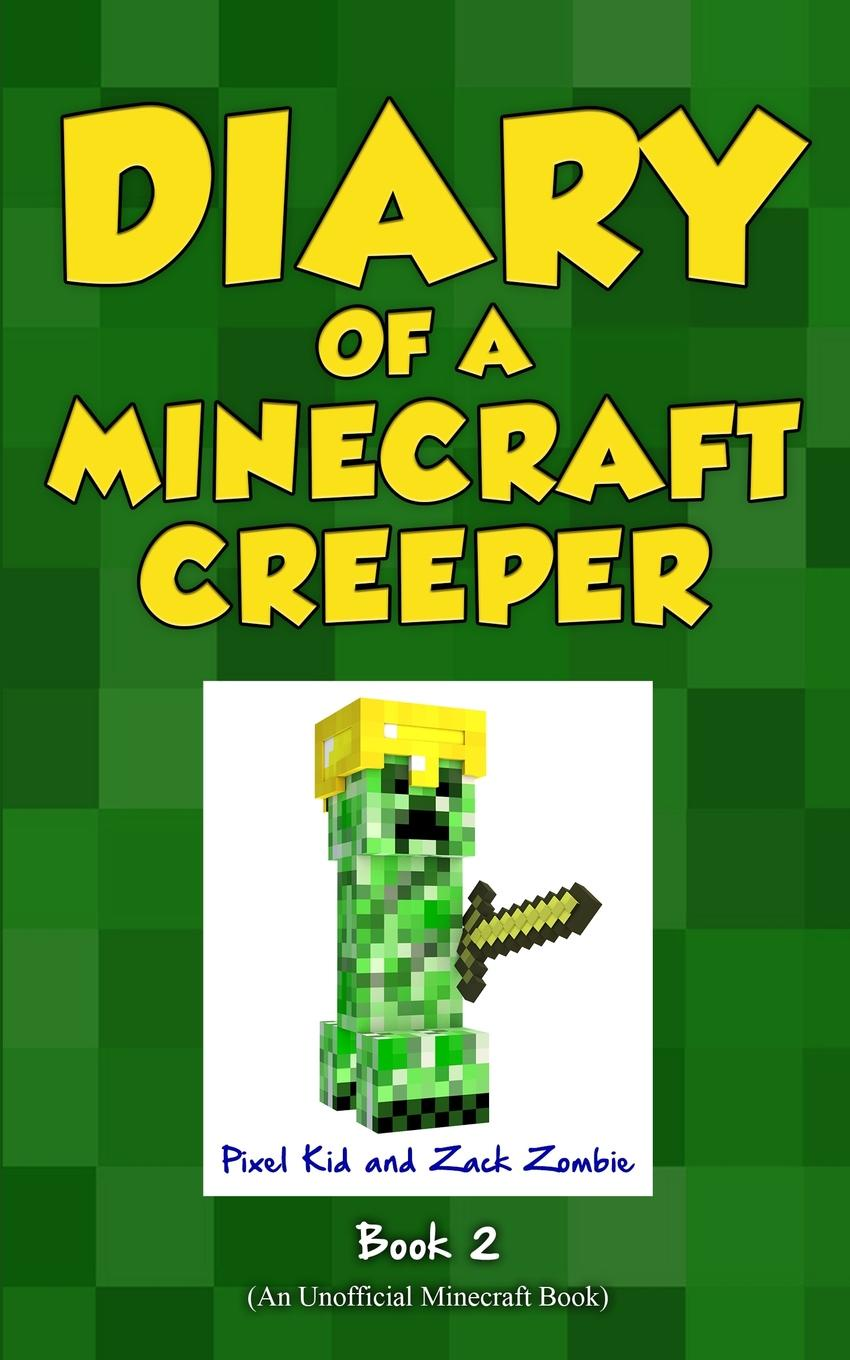 Pixel Kid, Zack Zombie Diary of a Minecraft Creeper Book 2. Silent But Deadly