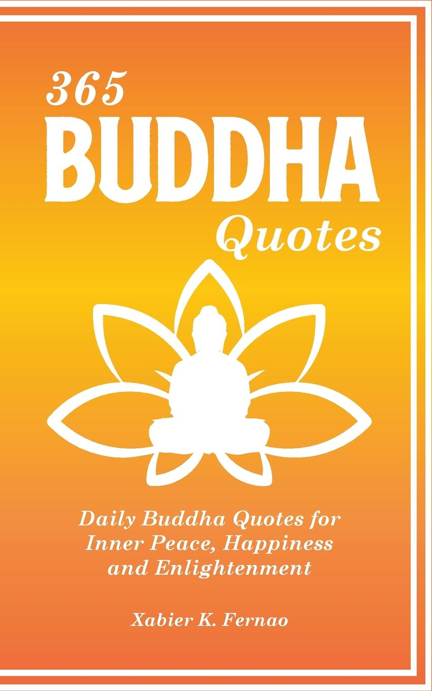Фото - Xabier K. Fernao 365 Buddha Quotes. Daily Buddha Quotes for Inner Peace, Happiness and Enlightenment amity shlaes it s not as bad as you think why capitalism trumps fear and the economy will thrive