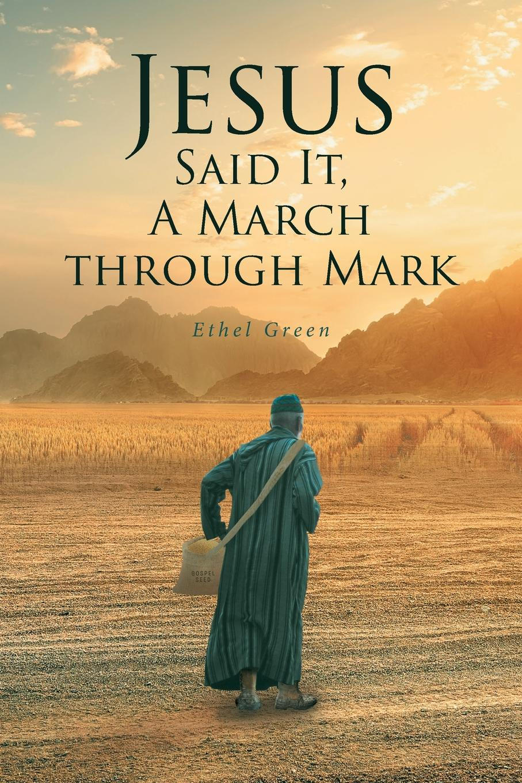 лучшая цена Ethel Green Jesus Said It, A March through Mark