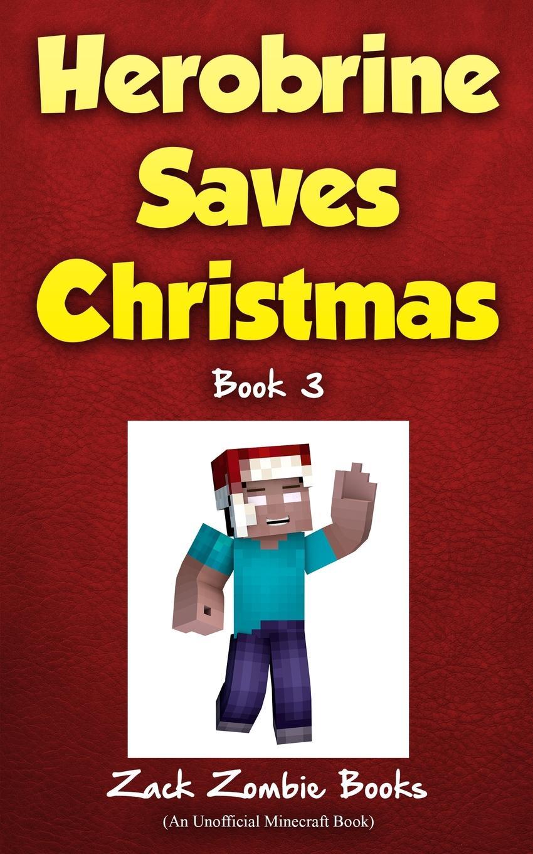 Zack Zombie Books, Zack Zombie Herobrine Saves Christmas spot s first christmas