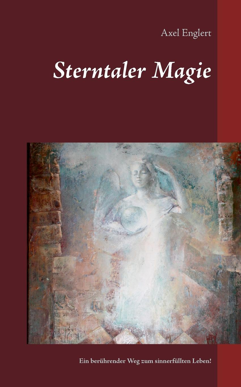 Axel W. Englert Sterntaler Magie angelika linne mein spiritueller weg meine heimkehr zu gott