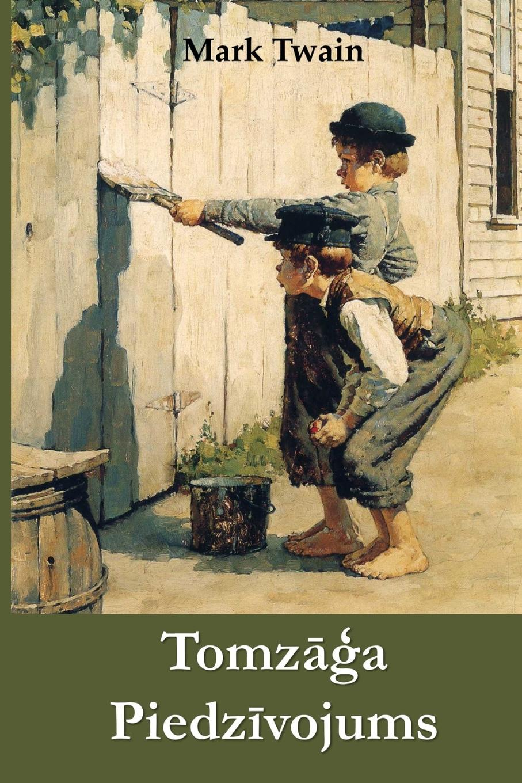 Фото - Mark Twain Tomzaga Piedzivojums. The Adventures of Tom Sawyer, Latvian edition lai