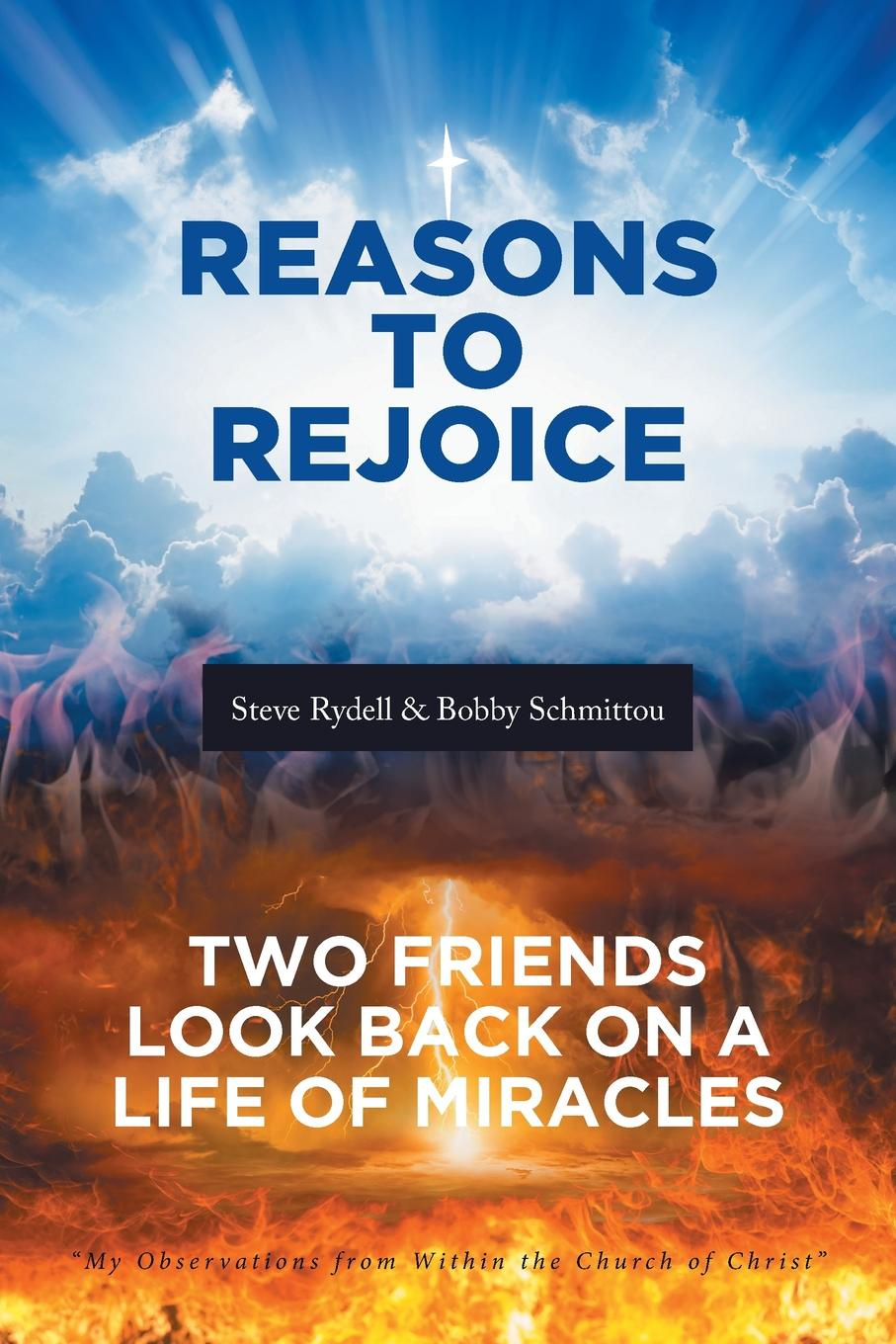 Steve Rydell, Bobby Schmittou Reasons to Rejoice. Two Friends Look Back on a Life of Miracles bobby chambers my incredible life