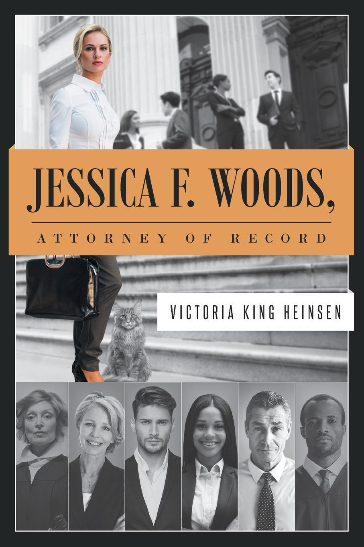 где купить Victoria King Heinsen Jessica F. Woods. Attorney of Record по лучшей цене