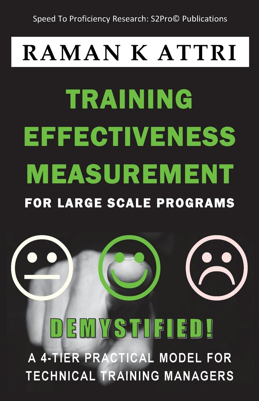 Raman K. Attri Training Effectiveness Measurement for Large Scale Programs - Demystified. A 4-Tier Practical Model for Technical Training Managers effectiveness of witness security program