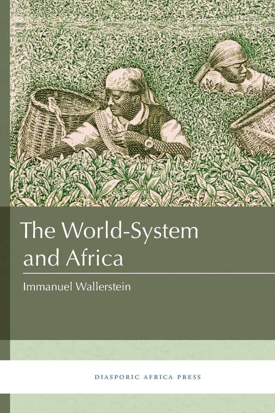 Immanuel Wallerstein. The World-System and Africa