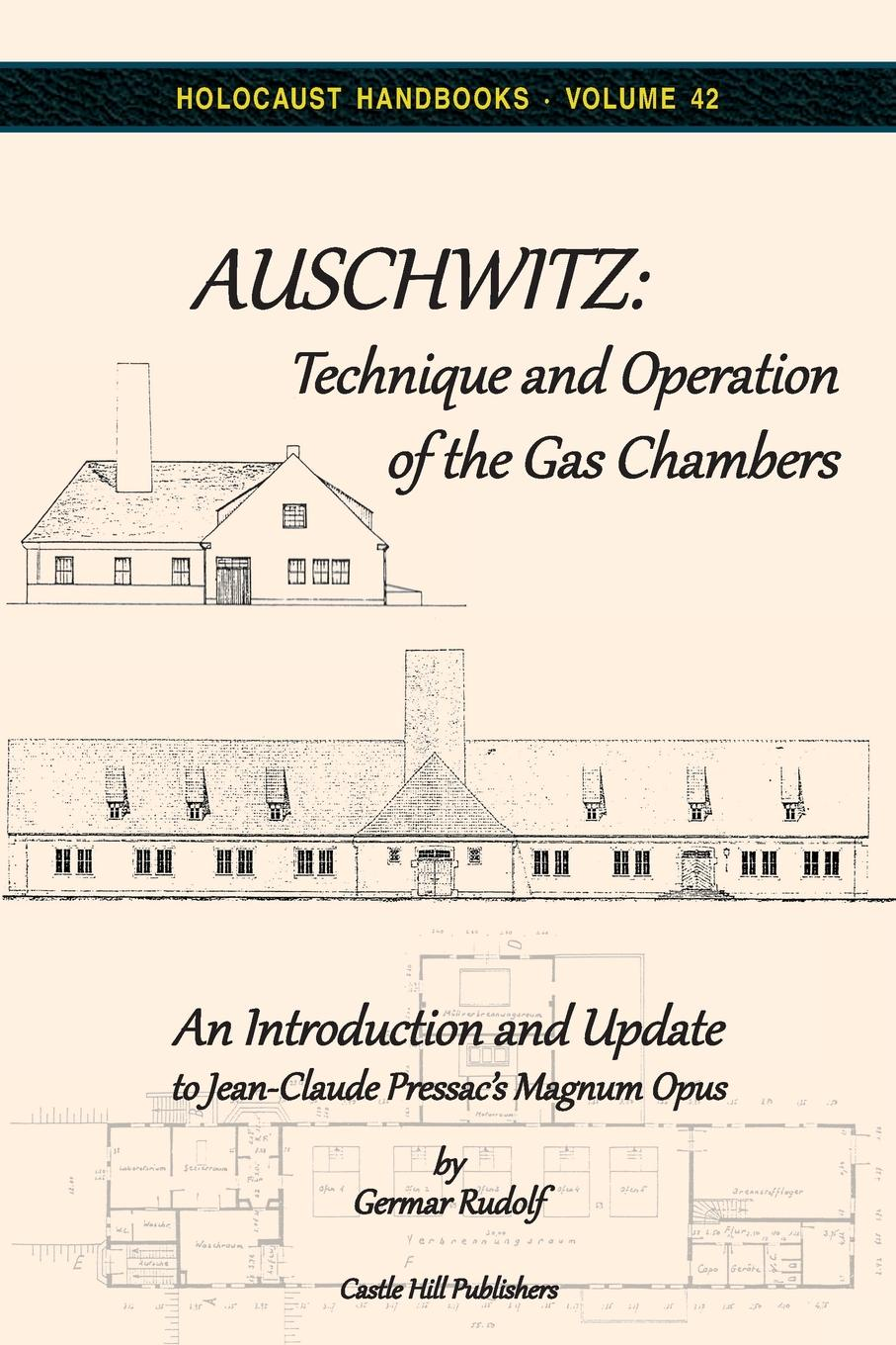 Germar Rudolf. Auschwitz. Technique and Operation of the Gas Chambers: An Introduction and Update to Jean-Claude Pressac.s Magnum Opus