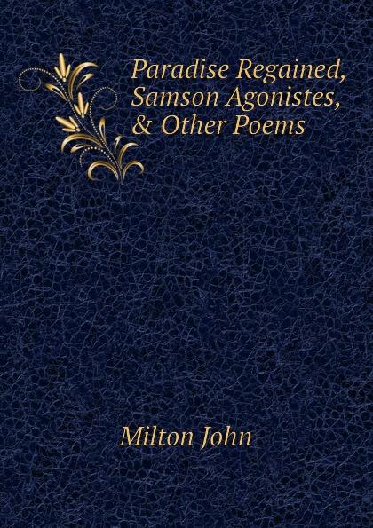 Milton John Paradise Regained, Samson Agonistes, . Other Poems стоимость
